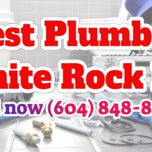 Best Rated 24 Hour Plumber White Rock Residential Plumbing Repair