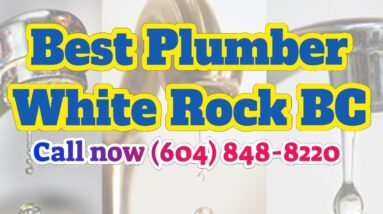 Best Rated Superior Plumbing White Rock Residential Plumbing Services