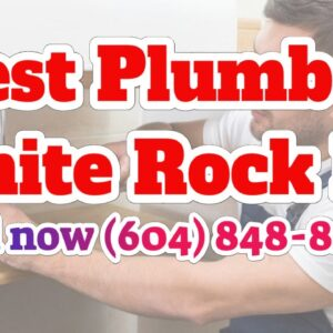 Best Rated Local Plumber Near Me White Rock Residential Plumbing Repair