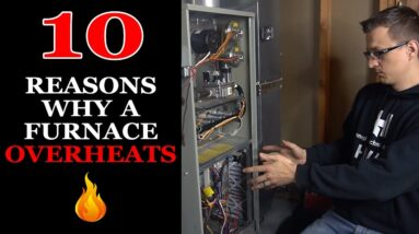 Furnace Overheating - 10 Reasons Why