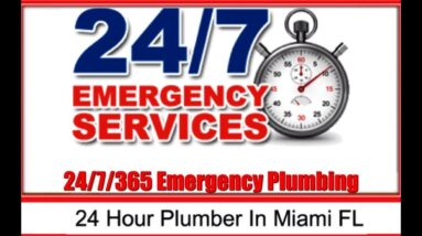 The Best 24 Hour Emergency Plumber Miami | The Most Affordable Plumbing Service 24 Hrs Daily