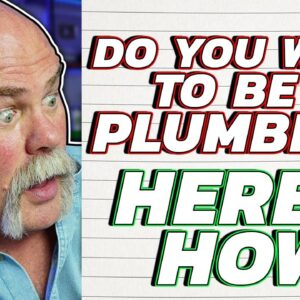 How to Start Your Plumbing Career Or Start Any Trades Today!